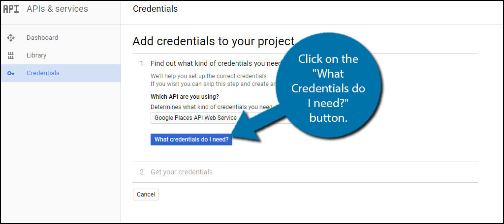 "Click on the ""What Credentials do I need?"" button."