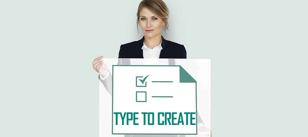 Know What Type to Create
