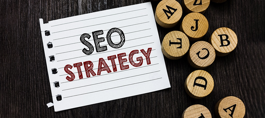Have an SEO Strategy