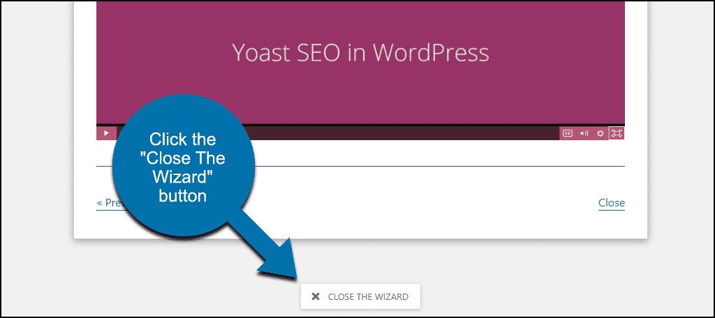 "click the ""Close The Wizard"" button to finish Yoast SEO configuration"