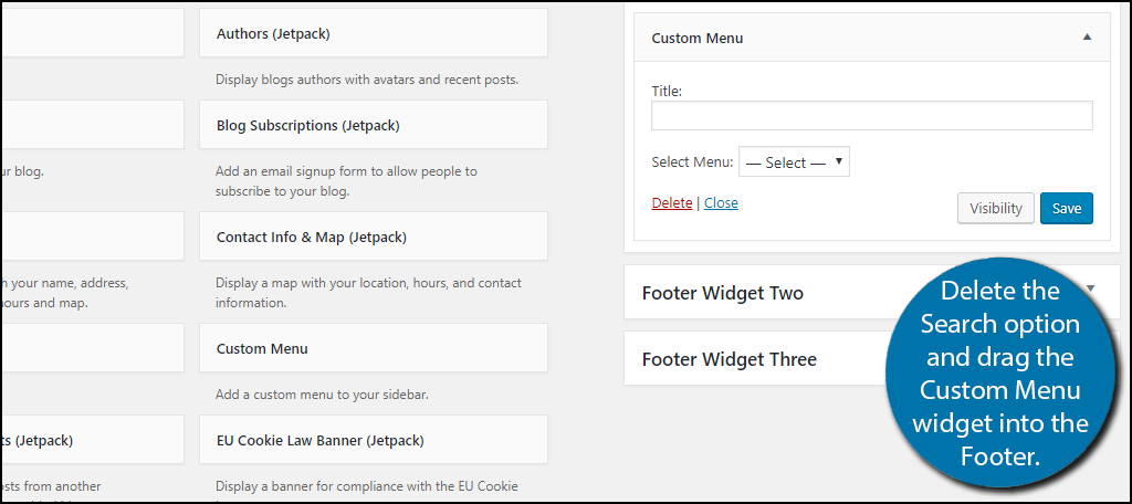 Delete the Search option and drag the Custom Menu widget into the Footer.