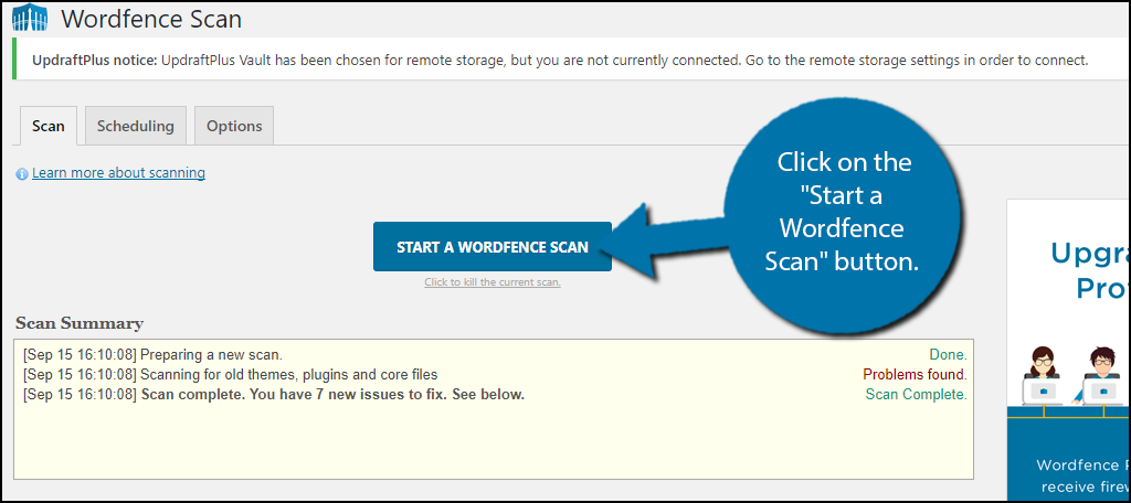 "Click on the ""Start a Wordfence Scan"" button."