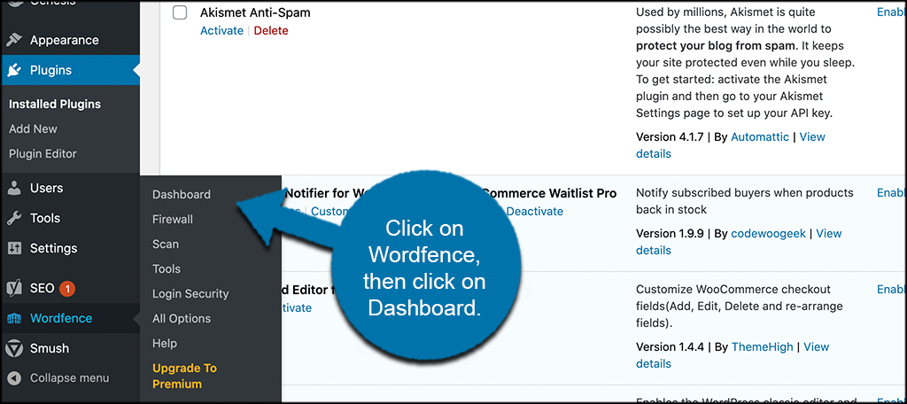 Click on wordfence then click on dashboard