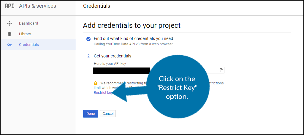 "Click on the ""Restrict Key"" option."