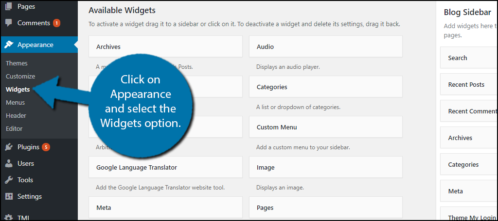 click on Appearance and select the Widgets option.