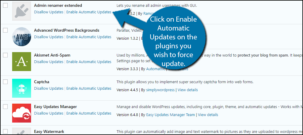 Click on Enable Automatic Updates on the plugins you wish to force update.