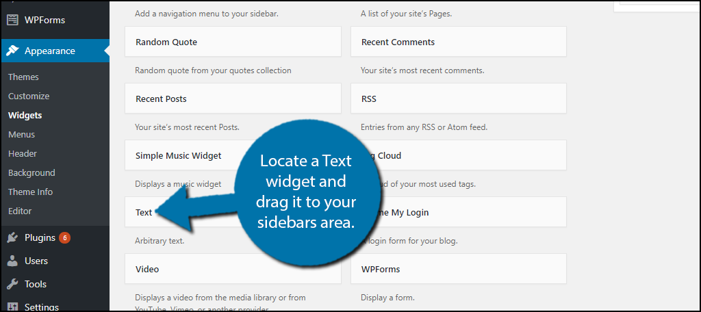Locate a Text widget and drag it to your sidebars area.