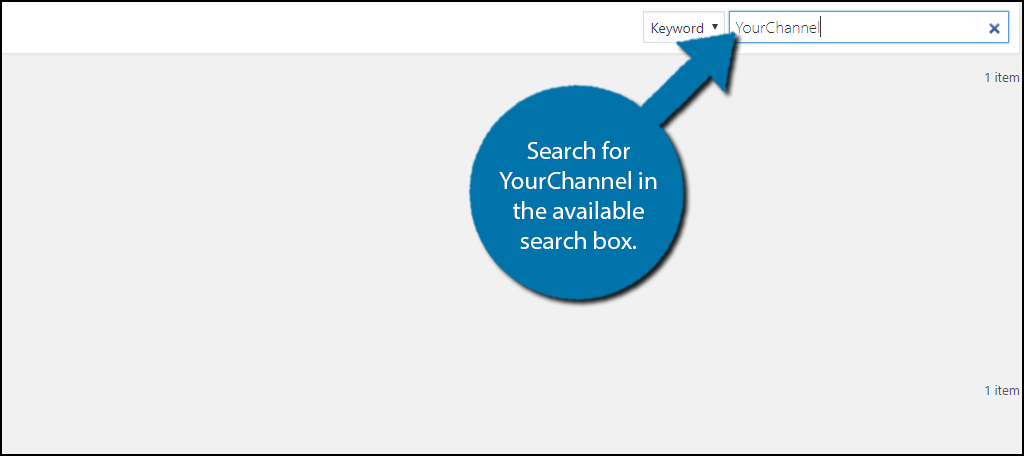 Search forYourChannel in the available search box.