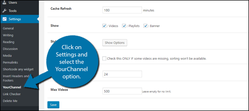 click on Settings and select the YourChannel option.