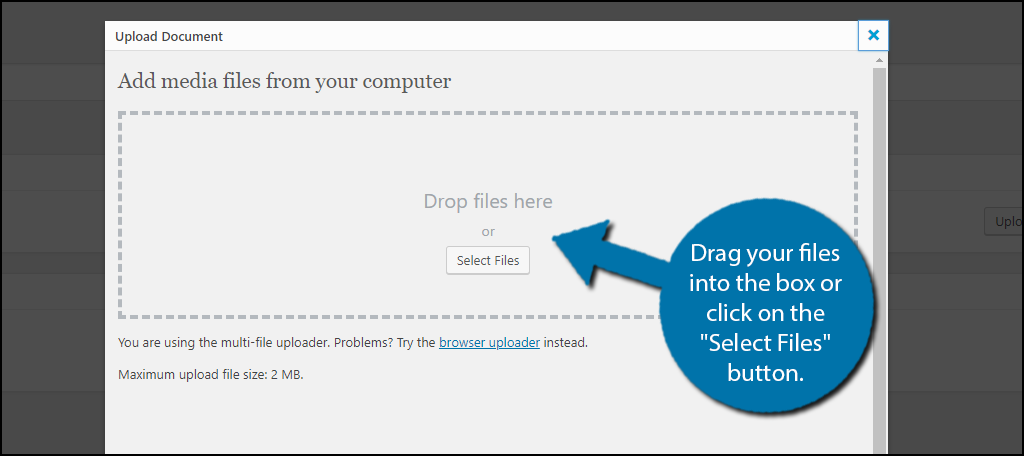 "Drag your files into the box or click on the ""Select Files"" button."