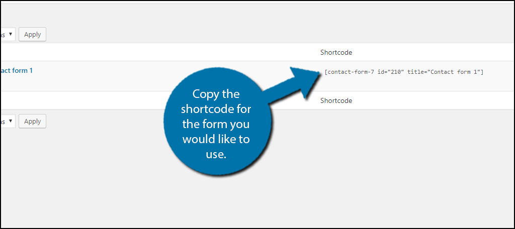 Copy the shortcode for the form you would like to use.
