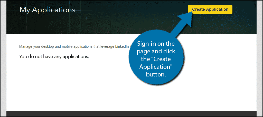 "Sign-in on the page and click the ""Create Application"" button."