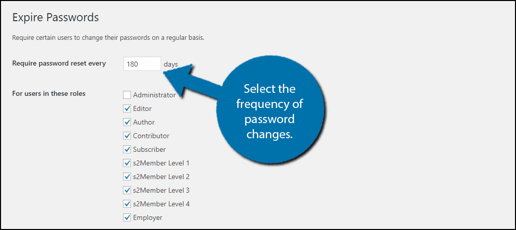 Select th frequency of the password changes.