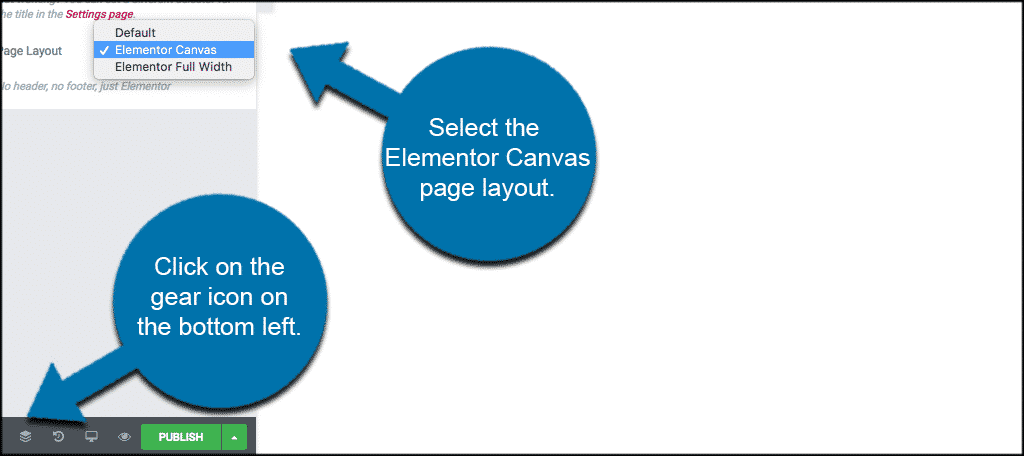 lick the gear icon on the bottom left and then select the elementor canvas page layout