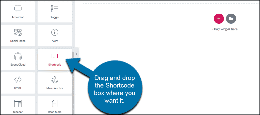 Drag and drop the Shortcode box where you want it