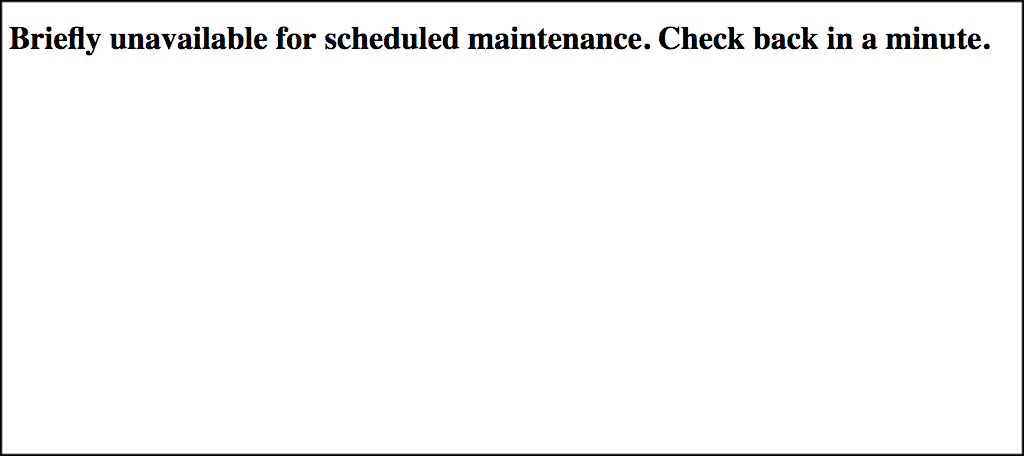 Briefly unavailable for maintenance