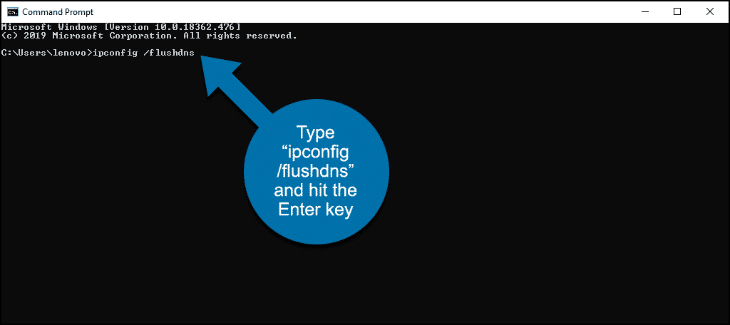 enter ipconfig /flushdns