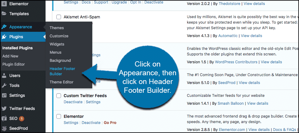 Click on appearance then on header footer builder