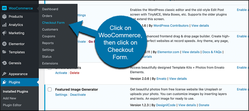 Click on woocommerce then click on checkout form