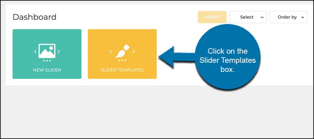 Clcik the yellow slider templates box